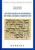 Les manuscrits autographes de Marc-Antoine Charpentier / textes réunis par Catherine Cessac