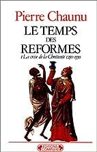 Temps des réformes T1 by Pierre…