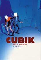 Cubik by Sylvie Fontaine