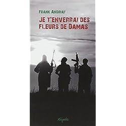 Je T Enverrai Des Fleurs De Damas Roman By Frank Andriat Librarything