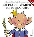 Silence premier, roi de Brouhaha by…
