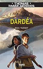 Dardéa by Eric Tasset