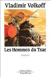 Les hommes du tsar: Roman por Vladimir…