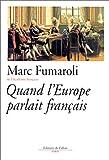 """Afficher """"Quand l'Europe parlait français"""""""