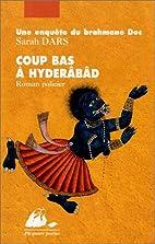 Coup bas à Hyderâbâd by Sarah Dars