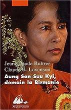 Aung San Suu Kyi, demain la Birmanie by…