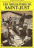 Les mégalithes de Saint-Just / Jacques Briard, Maurice Gautier, Gilles Leroux (U.P.R. 403 du C.N.R.S.) ; photographies des auteurs
