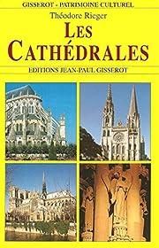 Les cathédrales (ARCHITECTURE) de Théodore…