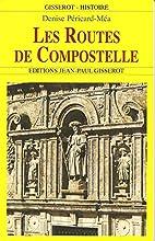 Les routes de Compostelle by Denise…