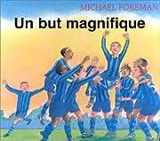 Un but magnifique – tekijä: Michael…