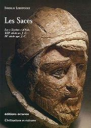 Les Saces : les Scythes d'Asie, VIIIe…