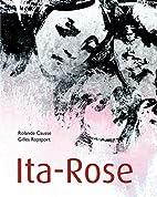 Ita-Rose by Rolande Causse