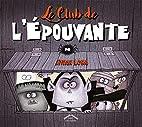 Le Club de l'Épouvante by Ethan…
