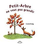 """Afficher """"Petit-Arbre ne veut pas grandir"""""""