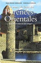 Les Noms de Lieux des Pyrenees-Orientales by…