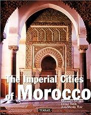 The Imperial Cities of Morocco av Mohomed…