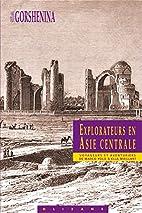 Les explorateurs de l'Asie centrale by…