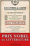 Les livres de Jakób ou Le grand voyage à travers sept frontières, cinq langues, trois grandes religions et d'autres moindres