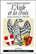 L'aigle et la croix: Genève et la Savoie,…