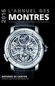 L'annuel des montres : Catalogue…