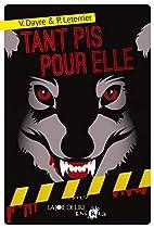 Tant pis pour elle by Valérie Dayre