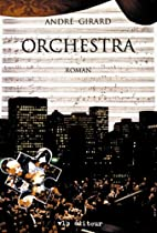 Orchestra: Roman (French Edition) by André…
