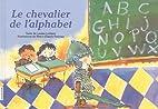 Le chevalier de l'alphabet by Louise…