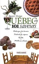Quebec en 101 saveurs by Jacques Dorion