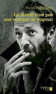 La liberté n'est pas une marque de yogourt…