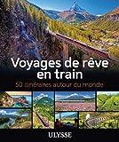 Voyages de rêve en train