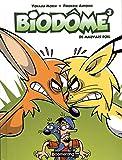 Biodôme. 03, De mauvais poil