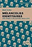 Mélancolies identitaires