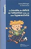 Le trouble de déficit de l'attention avec ou sans hyperactivité