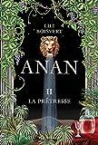 Anan - Tome 2 : La Prêtresse