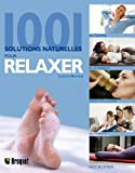 1001 solutions naturelles pour relaxer