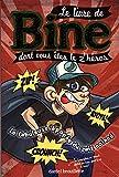 Le livre de Bine dont vous êtes le z'héros: La fabuleuse épopée du zwiz coincé