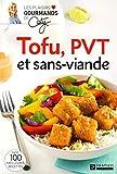 Tofu, PVT et sans-viande