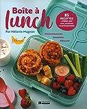 Boîte à lunch : 85 recettes créées par une maman nutritionniste