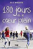180 jours et des poussières, 2. 180 jours et le cœur plein