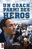 Un coach parmi des héros