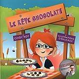 Le rêve chocolaté