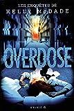 Les enquêtes de Kelly McDade. 04, Overdose