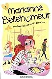 Marianne Bellehumeur 3, Avec les yeux du coeur
