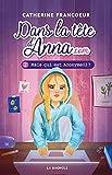 Dans la tête d'Anna.com. 2 / Mais qui est Anonume03 ?