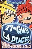 Ti-Guy La Puck T.4