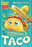 La pal-piquante aventure de Taco