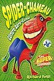 Les Super Tizanimaux. 1, Spider-Chameau contre Zéro-Écolo