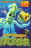 Entre les tentacules du krokeur