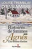 Histoire de femmes T.04 : Agnès, une femme d'action
