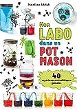 Mon labo dans un pot Mason